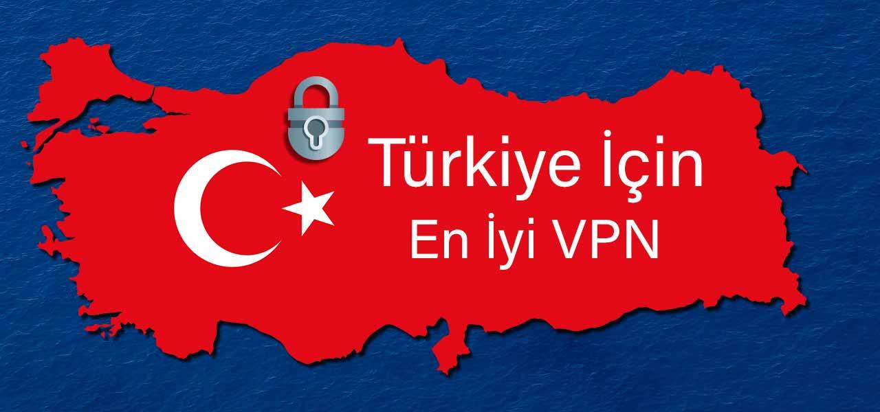 Türkiye İçin En İyi VPN