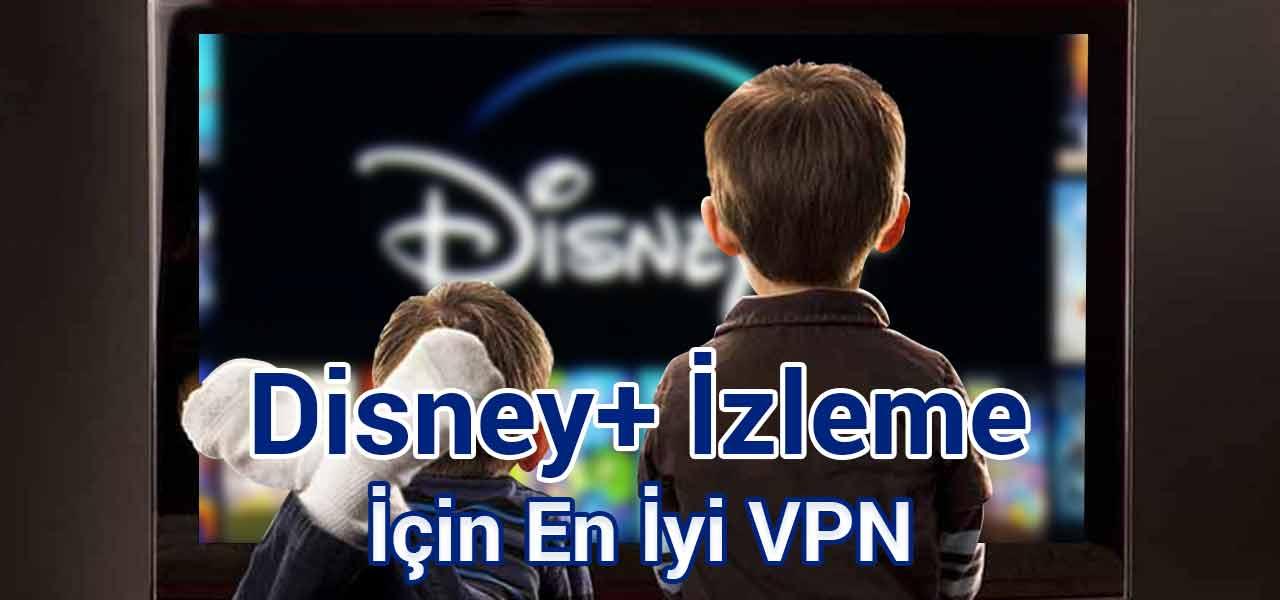 Disney+ İzleme İçin En İyi VPN [yr]